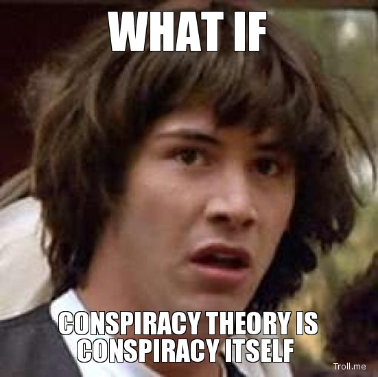 what-if-conspiracy-theory-is-conspiracy-itself